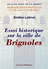Brignoles (Essai Historique Sur la Ville de)