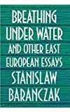 img - for Breathing under Water and Other East European Essays book / textbook / text book