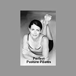 Perfect Posture Pilates | [Ellen Barrett]