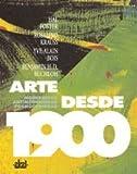 Arte desde 1900 / Art Since 1900: Modernidad, antimodernidad, posmodernidad / Modernism, Antimodernism, Postmodernism (Arte Contemporaneo / Contemporary Art)