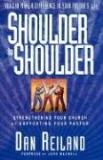 Shoulder to Shoulder : Strengthening Your Church by Supporting Your Pastor, DAN REILAND