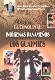 img - for La conquista: ind genas paname os, los Guaym es book / textbook / text book