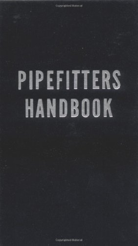 Pipefitters Handbook - Industrial Press, Inc. - 0831130199 - ISBN: 0831130199 - ISBN-13: 9780831130190