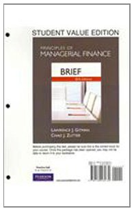Principles of Managerial Finance, Brief, Student Value...