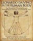 img - for Leonardo da Vinci on the Human Body: The Anatomical, Physiological, and Embryological Drawings of Leonardo da Vinci book / textbook / text book