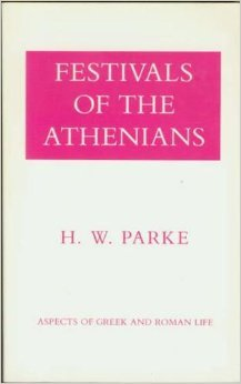 Festivals of the Athenians (Aspects of Greek and Roman Life)
