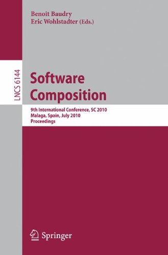 Software Composition: 9th International Conference, SC 2010, Malaga, Spain, July 1-2, 2010. Proceedings (Lecture Notes i