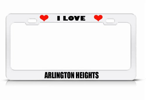 I Love Arlington Heights Il City Country White Metal License Plate Frame Tag Border (Arlington Heights City)