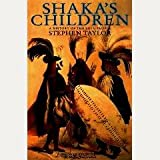 Shaka's Children: A History of the Zulu Peopleby Stephen Taylor
