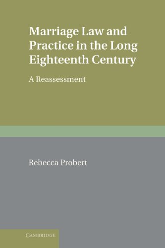 Marriage Law and Practice in the Long Eighteenth Century: A Reassessment (Cambridge Studies in English Legal History)