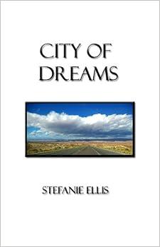 City Of Dreams: Stefanie Ellis: 9781440413711: Amazon.com: Books