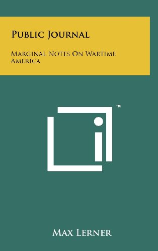 Public Journal: Marginal Notes on Wartime America