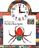 Tell Time with the Very Busy Spider [With Moveable Clock] (World of Eric Carle) Eric Carle