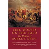 Like Wolves on the Fold: The Defence of Rorke's Driftby Mike Snook