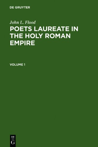 Poets Laureate in the Holy Roman Empire: A Bio-bibliographical Handbook (Four Volume Set)