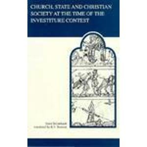 Church, State, and Christian Society at the Time of the Investiture Contest (MART: The Medieval Academy Reprints for Tea