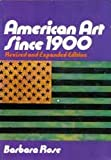 American Art since 1900 (The world of art library) (050020067X) by Barbara Rose