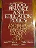 img - for School Finance and Education Policy: Enhancing Educational Efficiency, Equality, and Choice 2 Sub edition by Guthrie, James W., Garms, Walter I., Pierce, Lawrence C. (1988) Hardcover book / textbook / text book