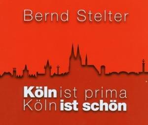 Bernd Stelter - Köln Ist Prima - Zortam Music