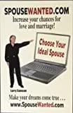 img - for Spousewanted.com : Increase Your Chance for Love and Marriage! : Choose Your Ideal Spouse book / textbook / text book
