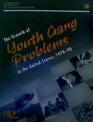 The Growth of Youth Gang Problems in the United States: 1970-98 : Report