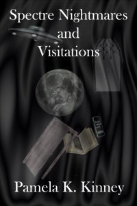 Spectre Nightmares and Visitations: Pamela K. Kinney: 9781934153291: Amazon.com: Books