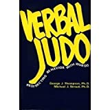 Verbal Judo: Redirecting Behavior With Words (1884566154) by George J. Thompson
