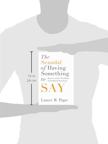 The Scandal of Having Something to Say: Ricoeur & the Possibility of Postliberal Preaching