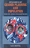 img - for Dynamics of Gender Planing and Population: Issues and Challenges book / textbook / text book