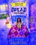 img - for What to Do When You Dread Your Bed: A Kid's Guide to Overcoming Problems With Sleep (What to Do Guides for Kids) book / textbook / text book
