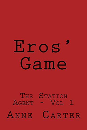 The Station Agent - Player 73 (Eros' Game Book 1) PDF