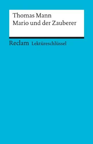 Thomas Mann: Mario und der Zauberer. Lektüreschlüssel