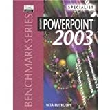 Microsoft Powerpoint 2003: Specialist (Benchmark Series)