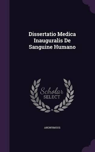 Dissertatio Medica Inauguralis De Sanguine Humano