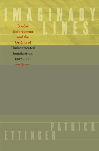 Imaginary Lines: Border Enforcement and the Origins of...