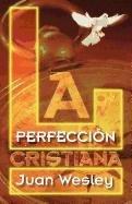 PERFECCION CRISTIANA, LA (Spanish Edition)