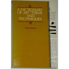 Dictionary of Art Terms and Techniques, Ralph Mayer