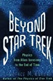 Beyond Star Trek - Physics From Alien Invasions to the End of Time (0965349632) by Krauss, Lawrence M