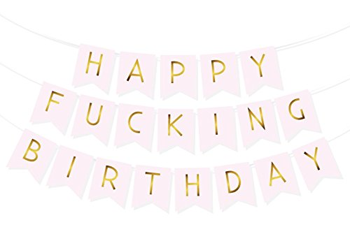 """Happy F***Ing Birthday"" Bunting Banner - Funny Birthday Decorations - 21St - 30Th - 40Th - 50Th Birthday - Premium Quality Party Supplies By Sterling James Co."