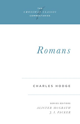 Romans (The Crossway Classic Commentaries)