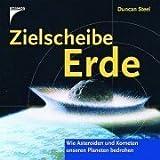 Zielscheibe Erde. Wie Asteroiden und Kometen unseren Planeten bedrohen. (3440089800) by Steel, Duncan