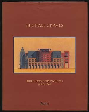 Michael Graves: Buildings and Projects 1990-1994