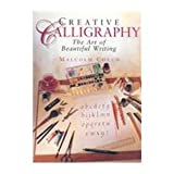 Creative Calligraphy: The Art of Beautiful Writing (1597641162) by Malcolm Couch