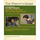 The Parent's Guide: STEP/Teen, Systematic Training for Effective Parenting of Teens (091347682X) by Don Dinkmeyer