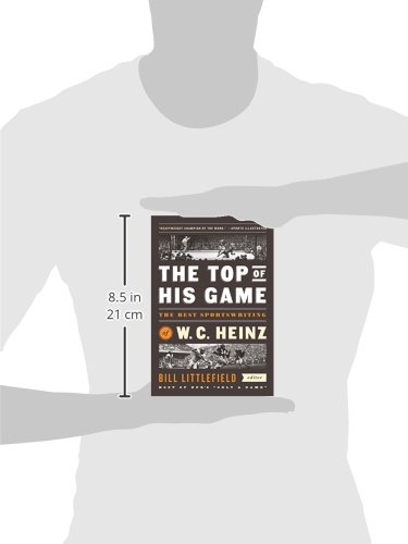 The Top of His Game: The Best Sportswriting of W.C. Heinz (Library of America)