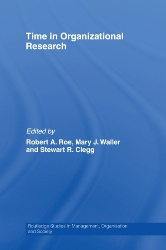 Time in Organizational Research (Routledge Studies in Management, Organizations and Society)