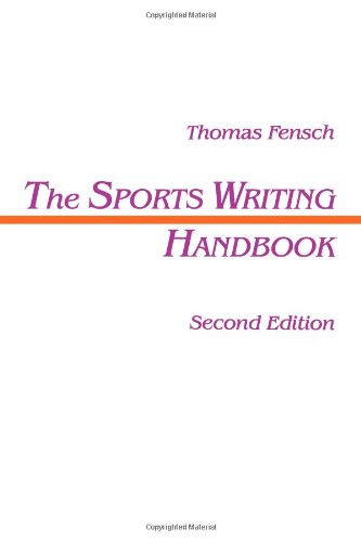 The Sports Writing Handbook (Routledge Communication Series)