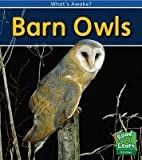 Patricia Whitehouse Barn Owls (What's Awake?)