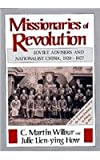 img - for Missionaries of Revolution: Soviet Advisers and Nationalist China, 1920-1927 (Studies of the East Asian Institute) book / textbook / text book
