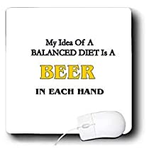 Funny Quotes And Sayings - My Idea Of A Blananced Diet Is A Beer in each hand - Mouse Pads